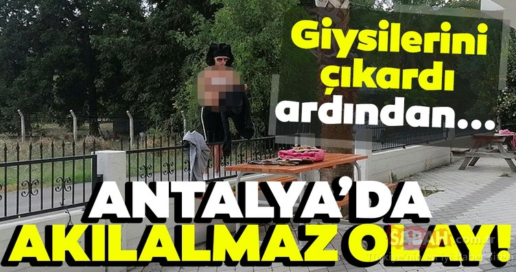 Son Dakika haberi: Antalya'da inanılmaz olay! Kadın turistin yaptıkları şok etti...