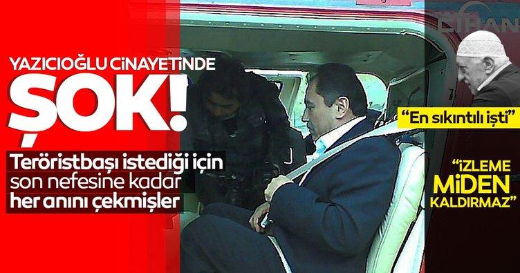 Son dakika haberi: Muhsin Yazıcıoğlu cinayetinde şok detay! FETÖ elebaşı için her anını kaydetmişler...