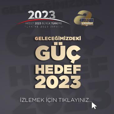 GELECEĞİMİZDEKİ GÜÇ HEDEF 2023