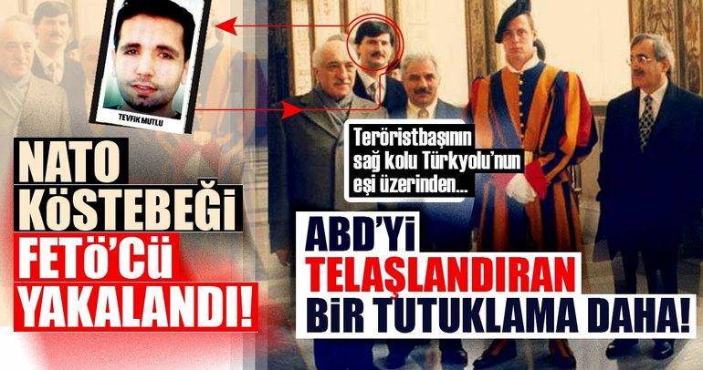 ABD'yi telaşlandıran bir tutuklama daha! FETÖ'nün NATO köstebeği Tevfik Mutlu yakalandı
