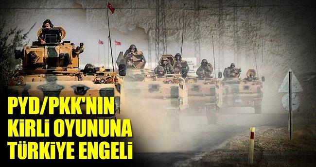 PYD/PKK'nin kirli oyununa Türkiye engeli