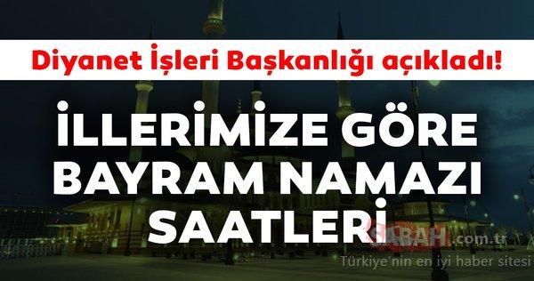 Diyanet açıkladı: Bayram namazı saat kaçta kılınacak? 2019 İstanbul Ankara İzmir ve il il Kurban Bayram namazı saatleri