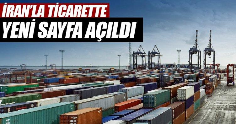 İran'la ticarette yeni sayfa açıldı