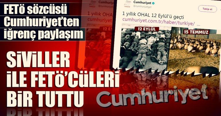 FETÖ sözcüsü Cumhuriyet siviller ile FETÖ'cüleri bir tuttu