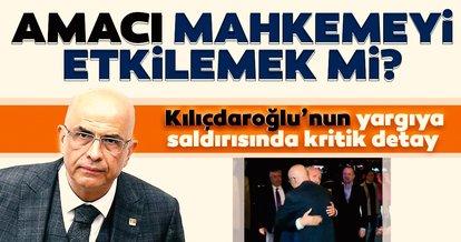 Kılıçdaroğlu'nun yargıya saldırısında kritik detay! Amacı mahkemeyi etkilemek mi?