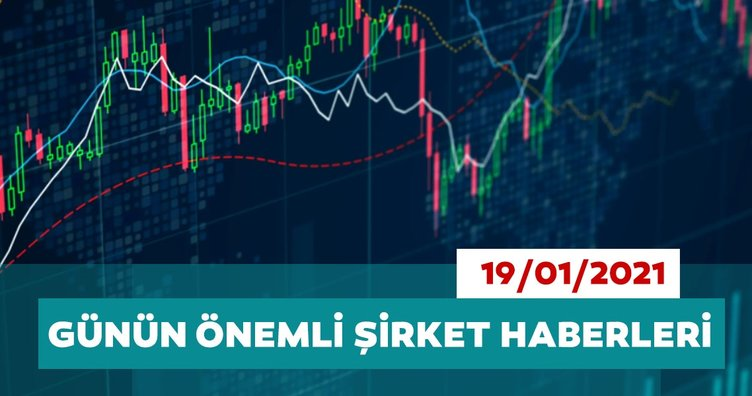 Borsa İstanbul'da günün öne çıkan şirket haberleri ve tavsiyeleri 19/01/2021