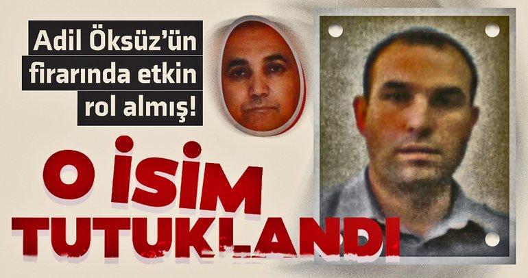 Adil Öksüz'ün firarında etkin rol almış! Tutuklandı