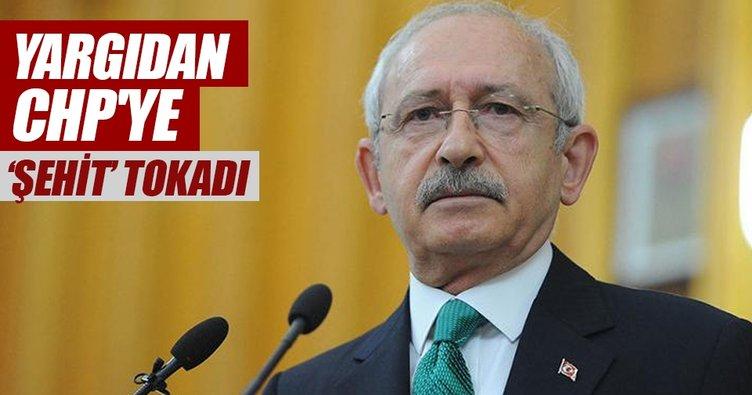 Yargıdan CHP'ye 'şehit' tokadı