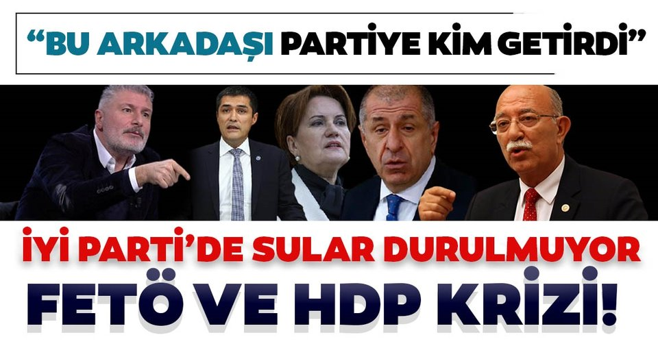 İYİ Parti'de polemik büyüyor... Başkan Yardımcısı Bahadır Erdem'in FETÖ ve HDP paylaşımları gündemde!