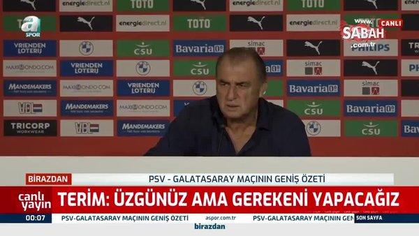 Fatih Terim, PSV mağlubiyeti sonrası konuştu!