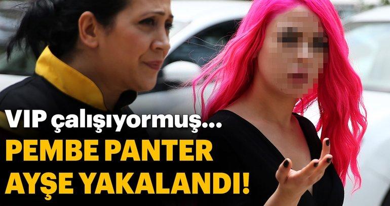 VIP fuhuş şüphelisi 'Pembe PanterAyşe' yakalandı
