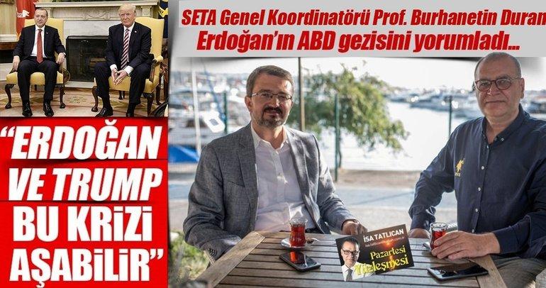 Erdoğan ve Trump bu krizi aşabilir