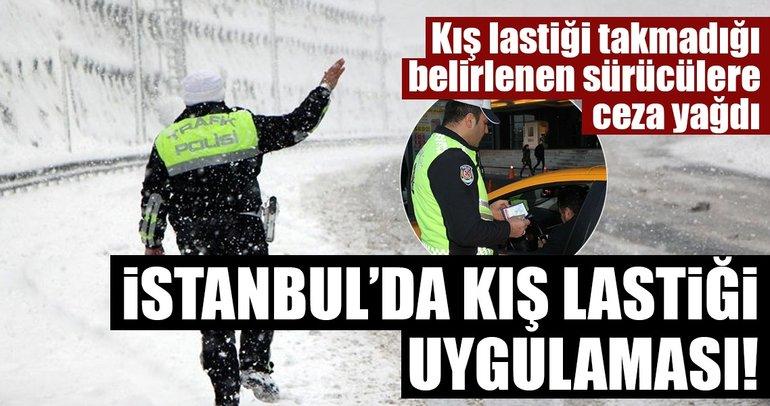 İstanbul'da kış lastiği uygulaması! Lastik takmayan sürücülere ceza yağdı