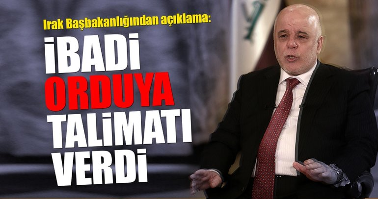 Irak Başbakanı güvenlik güçlerine talimat