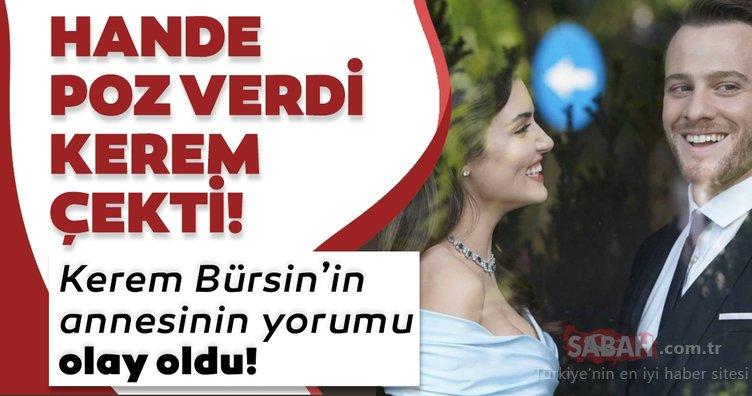 Hande Erçel öyle pozlar verdi ki sosyal medya çalkalandı! Kerem Bürsin'in annesinden övgüler yağdı!