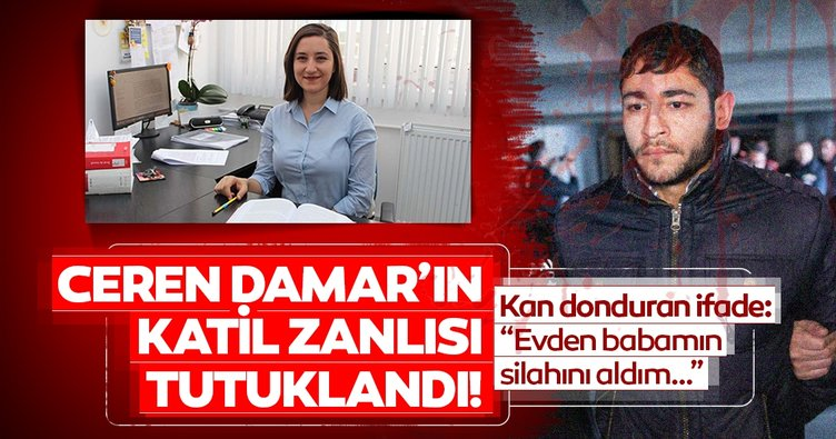 Son dakika haber: Ceren Damar Şenel'in katil zanlısı tutuklandı... Ceren Damar'ı öldüren caninin ilk ifadesi!