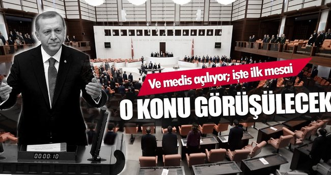 Meclis açılıyor: İşte Genel Kurulun ilk mesaisi