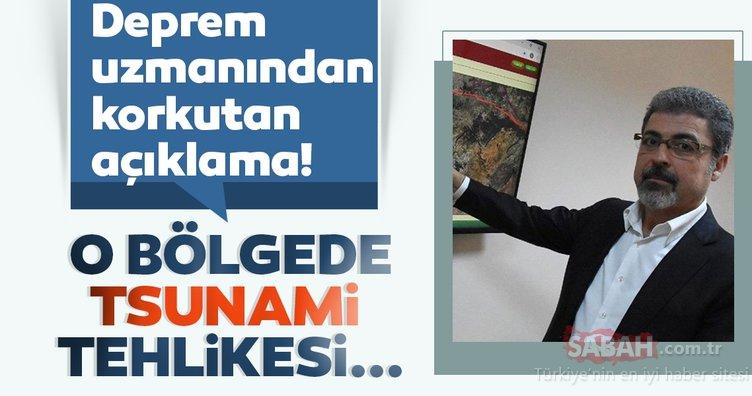 Son Dakika Haberi: Deprem uzmanından korkutan açıklama! O bölgede tsunami tehlikesi…