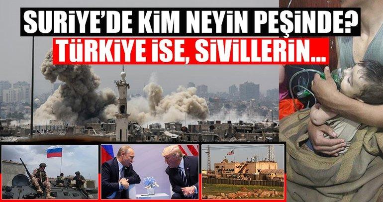 Suriye'de kim neyin peşinde? Türkiye'nin pozisyonu ne?