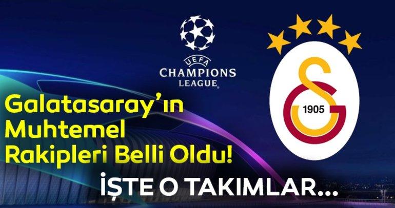 Galatasarayın Şampiyonlar Ligindeki muhtemel rakipleri belli oldu! İşte detaylar...