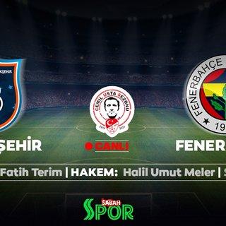 CANLI | Medipol Başakşehir - Fenerbahçe