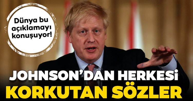 Son Dakika Haberi: Dünya bu açıklamayı konuşuyor! İngiltere Başbakanı Boris Johnson'dan ürküten sözler...