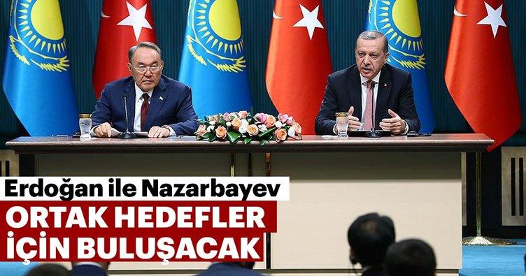 Erdoğan ile Nazarbayev ortak hedefler için buluşacak