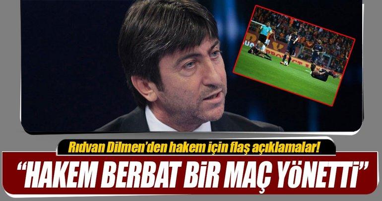 Rıdvan Dilmen Hakem berbat bir maç yönetti