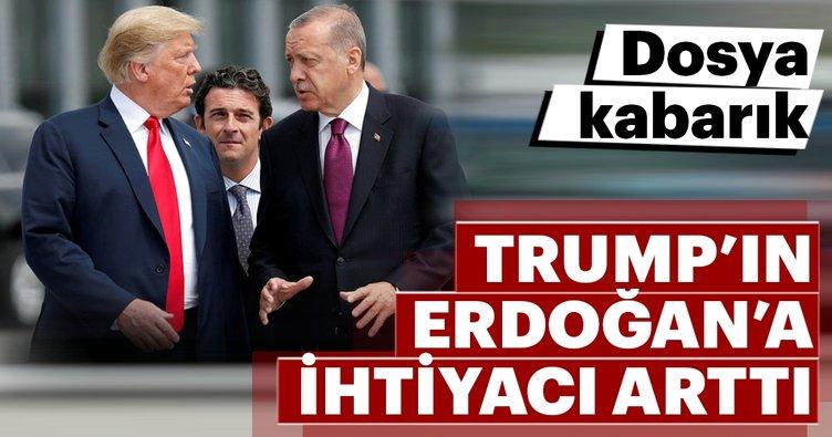 Trump'ın Erdoğan'a ihtiyacı arttı!