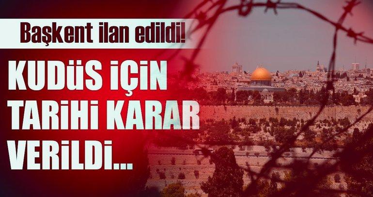 Son Dakika Haberi: Kudüs için tarihi karar verildi!