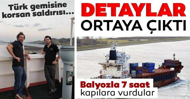 Son Dakika Haberi: Türk gemisine korsan saldırısının detayları ortaya çıktı! Balyozla 7 saat kapılara vurdular
