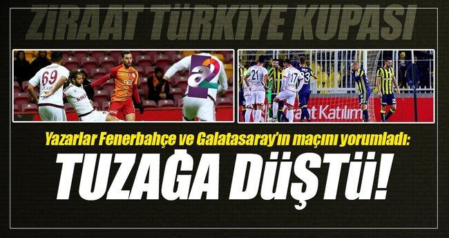 Sabah yazarları Fenerbahçe ve Galatasaray'ın maçını yorumladı