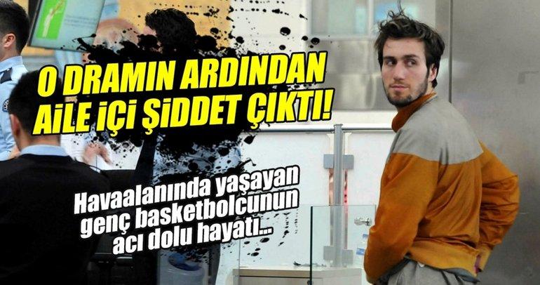 Mehmet Şanlı'nın dramının ardından aile içi şiddet çıktı!
