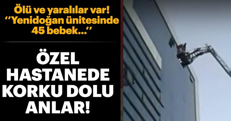 Gaziantep'te özel hastanede yangın! Ölü ve yaralılar var...