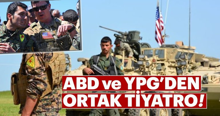 ABD ve YPG'den ortak tiyatro!