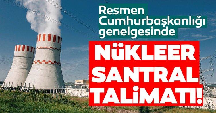 Cumhurbaşkanlığı Genelgesinde flaş nükleer santral talimatı!