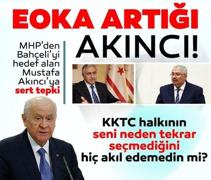 MHP'li Semih Yalçın'dan Mustafa Akıncı'ya sert tepki: EOKA artığı!