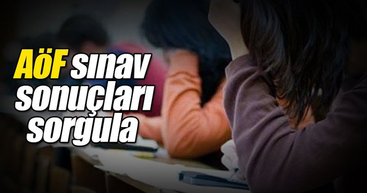 AÖF sınav sonuçları 2017 az önce açıklandı! - Açık Öğretim Üniversitesi AÖF sonuçları hemen sorgula