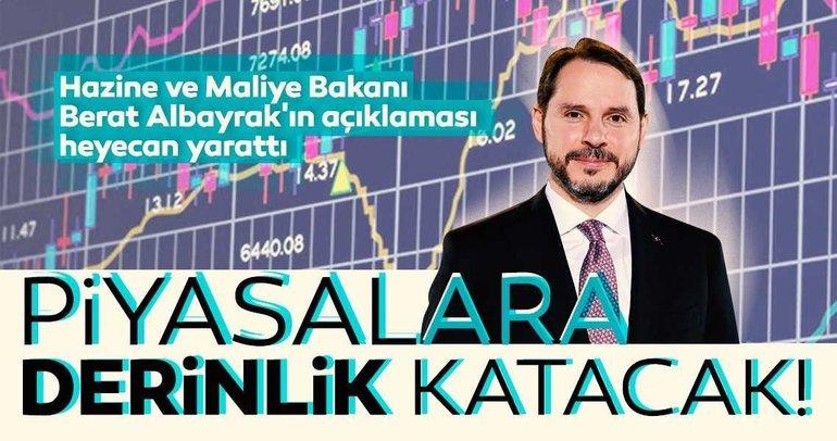 Hazine ve Maliye Bakanı Berat Albayrak'ın açıklaması heyecan yarattı: Piyasalara derinlik katacak!
