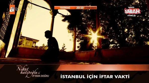 23 Mayıs Cumartesi İstanbul İmsakiye takvimi! İstanbul iftar saati: Canlı yayın ile İstanbul iftar vakti ezan okunuyor! | Video