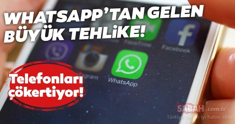 WhatsApp kullanıcıları aman dikkat! WhatsApp mesajı telefonları çökertiyor