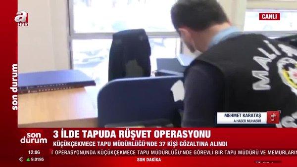 Son dakika! İstanbul dahil 3 ilde tapuda rüşvet operasyonu! | Video
