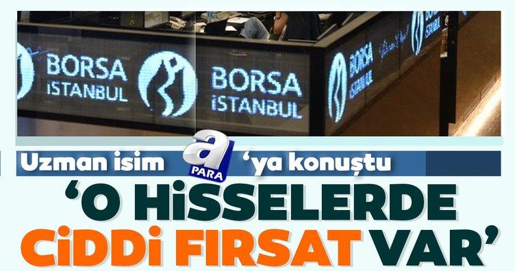 Uzman isim Borsa İstanbul'u değerlendirdi: O hisselerde ciddi fırsat var!