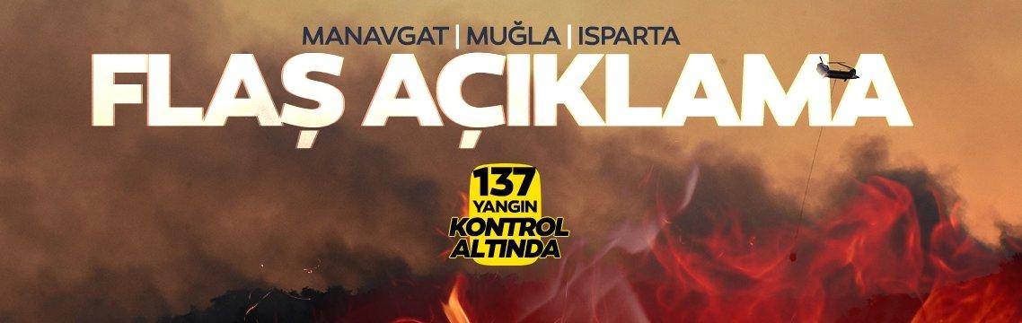 Yangınlardan son dakika haberi: Manavgat, Isparta ve Muğla yangınlarında son durum