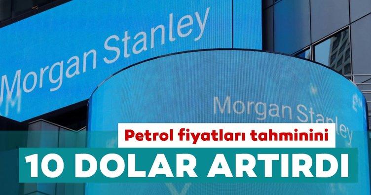 Morgan Stanley, petrol fiyatlarıtahminlerini yükseltti