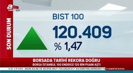 Borsa İstanbul 121 bin puanı aştı