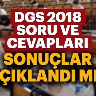 Son dakika haber: 2018 DGS soru ve cevapları yayınlandı mı? - DGS sınav sonuçları ne zaman açıklanacak?