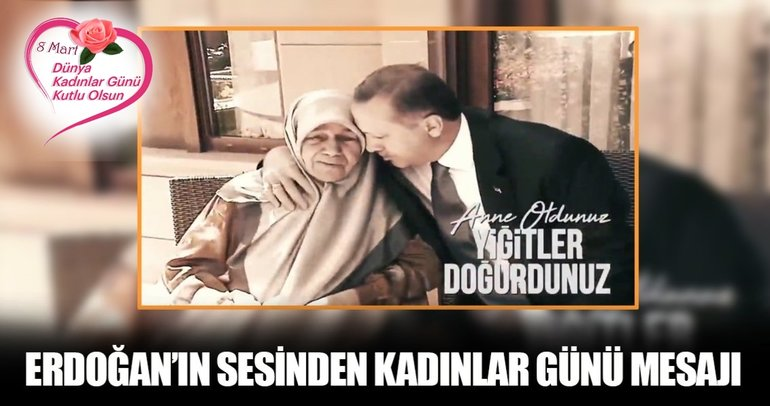 Cumhurbaşkanı Erdoğan'ın sesinden 8 Mart Kadınlar Günü mesajı