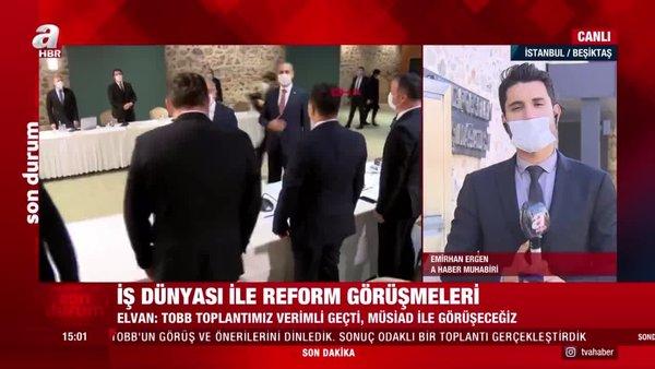 Reform görüşmeleri sürüyor!Bakan Elvan: Sonuç odaklı bir toplantı gerçekleştirdik