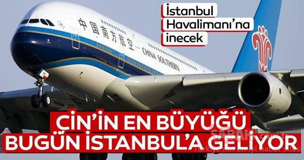 Çin'in en büyüğü, rüya uçak ile bugün İstanbul'a geliyor
